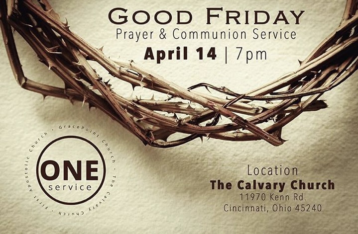 ONE service Good Friday Prayer and Communion at The Calvary Church