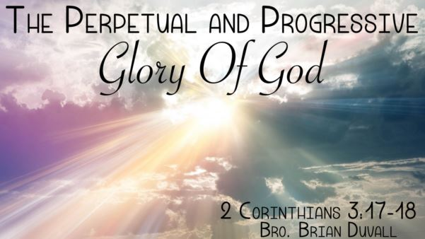 The Perptual and Progressive Glory of God