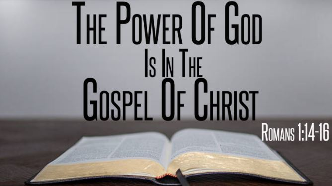 The Power of God is in the Gospel of Christ