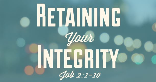 Retaining Your Integrity